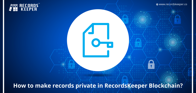 How to make Records private in RecordsKeeper Blockchain?