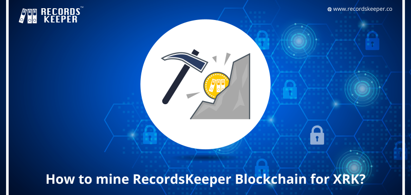 How to mine XRK in RecordsKeeper Blockchain?