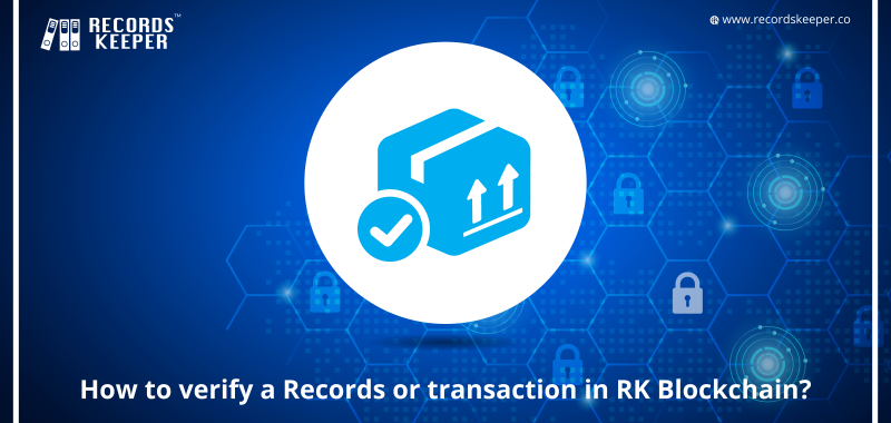 How to verify Records/Transactions in RecordsKeeper Blockchain?
