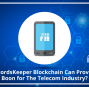 How RecordsKeeper Blockchain Can Prove to be a Boon for the Telecom Industry?